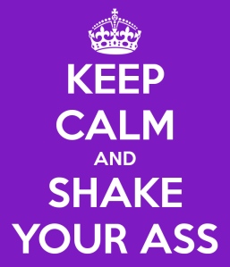 keep-calm-and-shake-your-ass-10